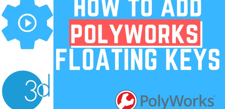 How to Add PolyWorks® Floating Keys